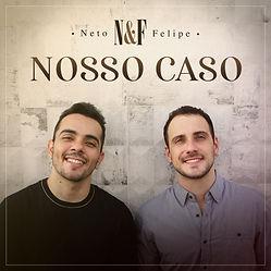 capa_neto-e-felipe-nosso-caso4.jpg
