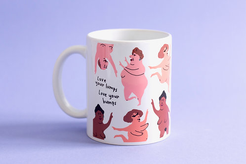 Love your lumps, love your bumps! Mug
