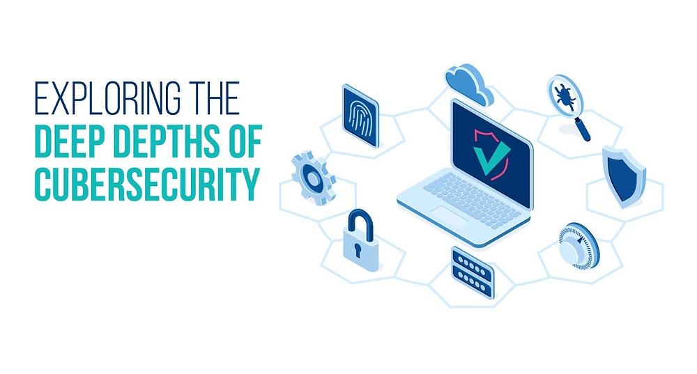 Deep Depths of Cybersecurity