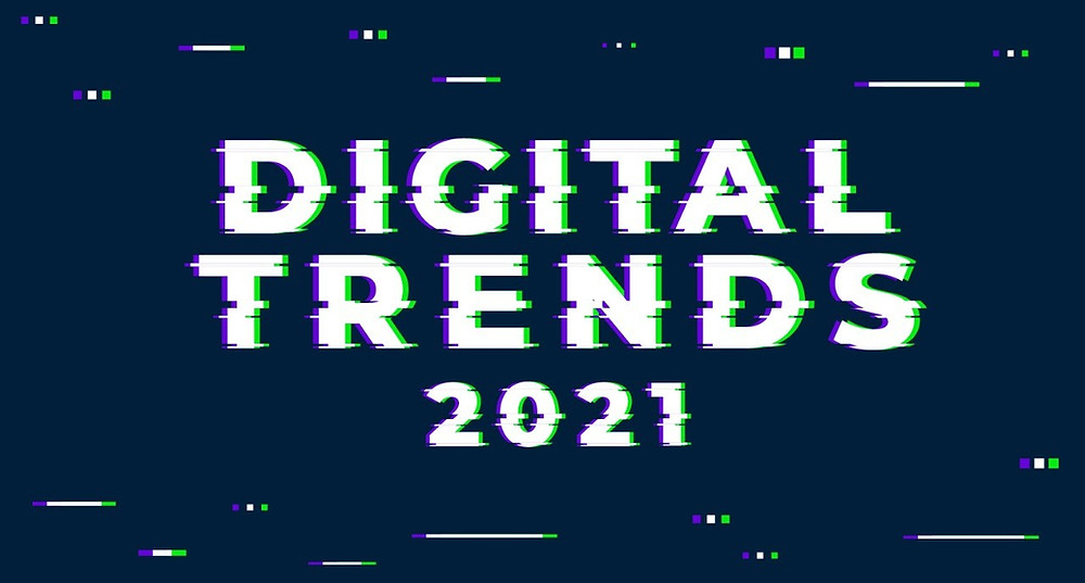 Digital Trends of 2021