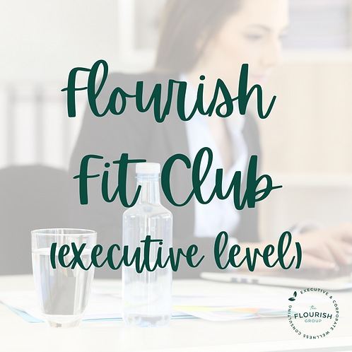 2021 Flourish Fit Club - Executive Level
