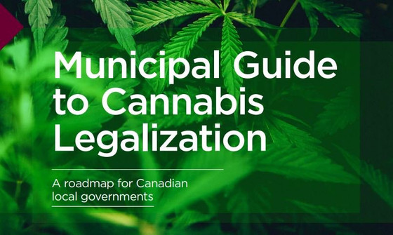 FCM unveils Municipal Guide to Cannabis Legalization & has launched the 'Municipal Guide to