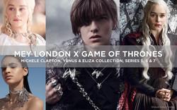 MEY LONDON X GAME OF THRONES