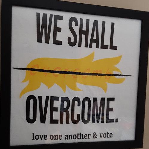 Framed: We Shall Overcome