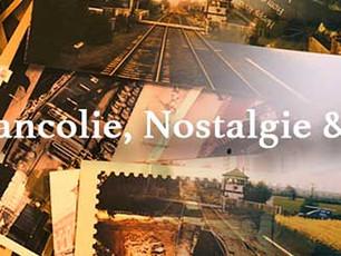 Mélancolie, Nostalgie & Cie...