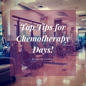 Top Tips for Chemotherapy Days