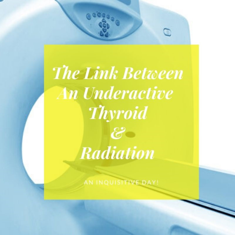 The Link Between Hypothyroidism and Radiation