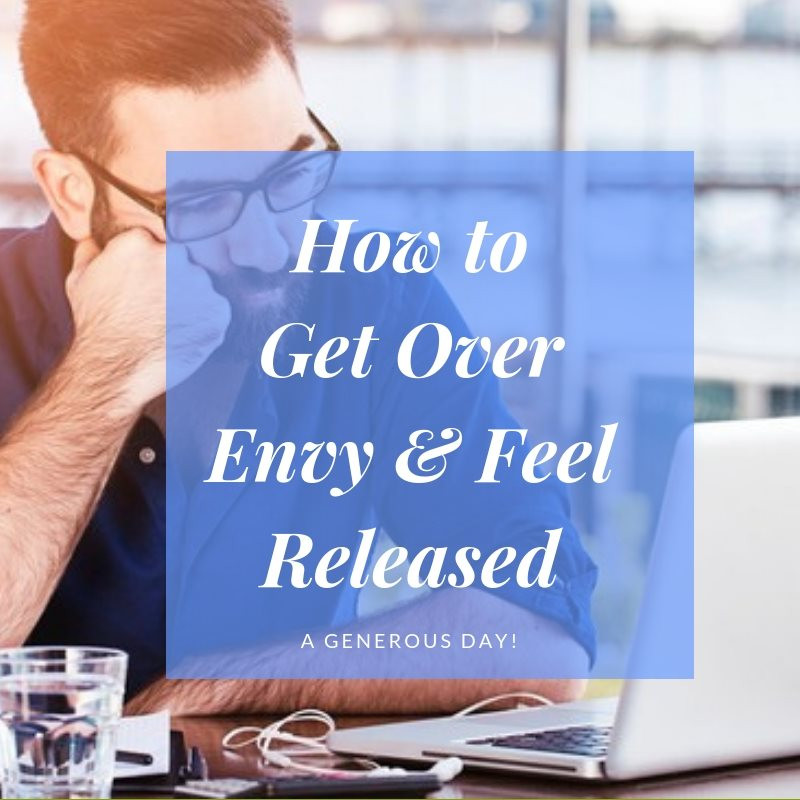 How to Get Over Envy & Feel Released