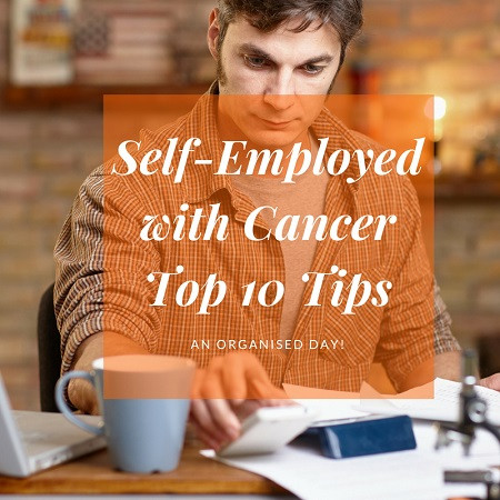 Self Employed With Cancer Top 10 Tips