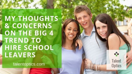 My thoughts on the Trend in the Big 4 for Hiring School Leavers