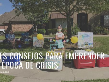 Tres consejos para emprender en época de crisis.