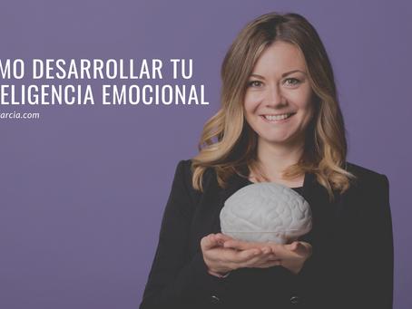 Cómo desarrollar tu inteligencia emocional