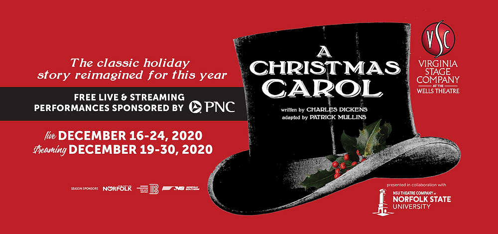 The classic holiday story reimagined for this year. Free Live & streaming performances sponsored by PNC. live December 16-24, 2020, streaming December 19-30, 2020 A christmas carol, written by charles dickens, adapted by patrick mullens virginia stage company at the wells theatre presented in collaboration with NSU theatre company, norfolk state university.