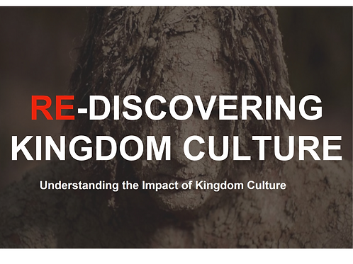 Re-Discovering the Culture of the Kingdom