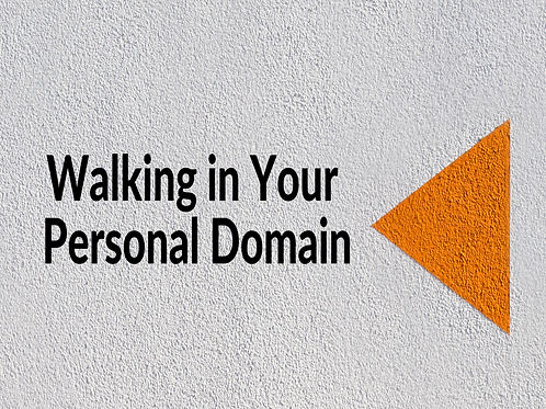 Walking in Your Personal Domain