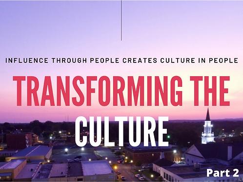 Transforming the Culture Pt 2