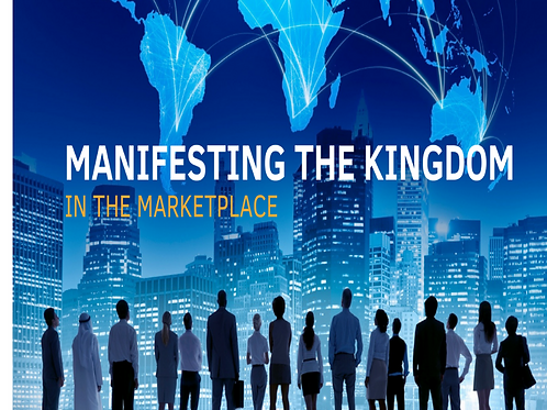 Manifesting the Kingdom in the Marketplace 3