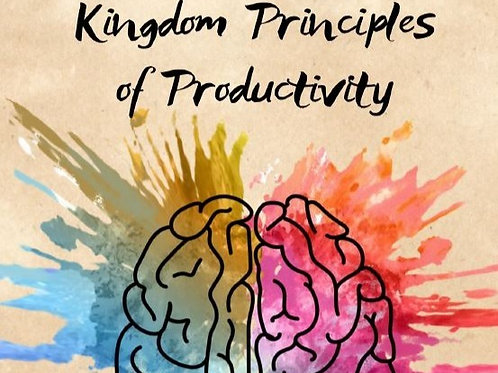 Kingdom Principles of Productivity