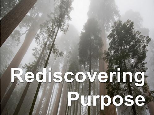 Rediscovering Purpose
