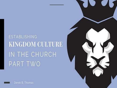 Establishing Kingdom Culture in the Church Pt 2