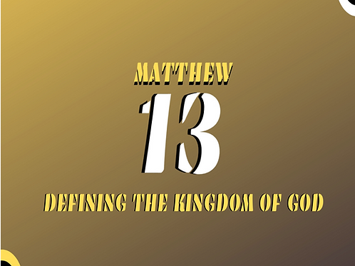 Matthew 13 - Defining the Kingdom Pt 4