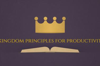Kingdom Principles of Productivity