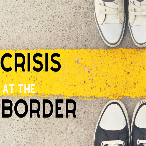 Crisis at the Border