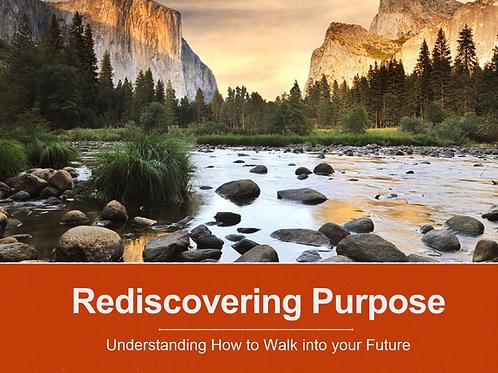Rediscovering Purpose Pt. 3