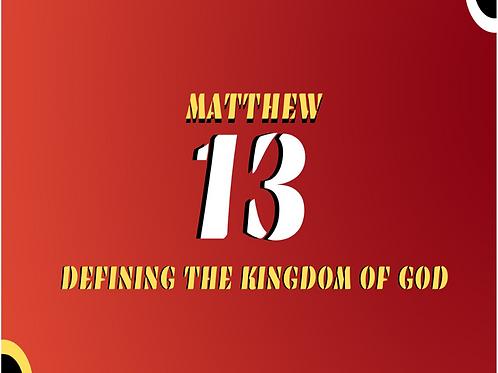 Matthew 13 - Defining the Kingdom of God Pt. 1