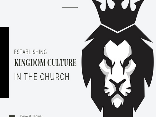 Establishing Kingdom Culture in the Church