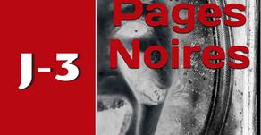 J-3, PAGES NOIRES...