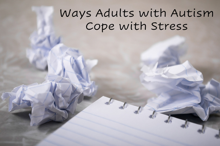 "A photo of several crumpled up pieces of paper with the text, ""Ways adults with autism cope with stress."""