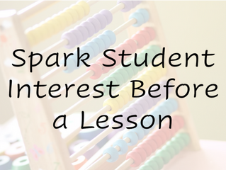 Spark Student Interest Before a Lesson