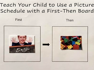 Teach Your Child to Use a Picture Schedule with a First-Then Board