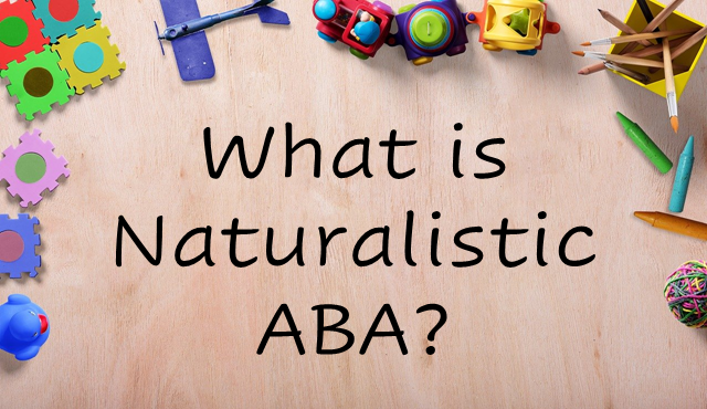 "A picture of toys on a floor with the text, ""What is Naturalistic ABA?"""