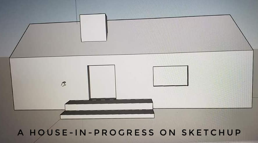 A house in progress on SketchUp