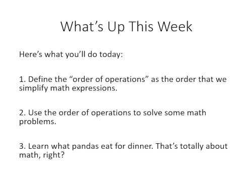 A screenshot listing the objectives for a lesson: 1. Define order of operations as the order that we simplify math expressions. 2. Use the order of operations to solve math problems. 3. Learn what pandas eat for dinner. That's totally about math, right?