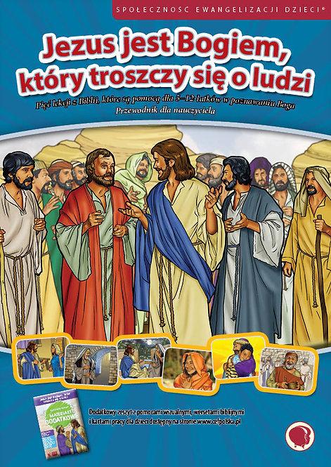 Jezus jest Bogiem, który troszczy się o ludzi