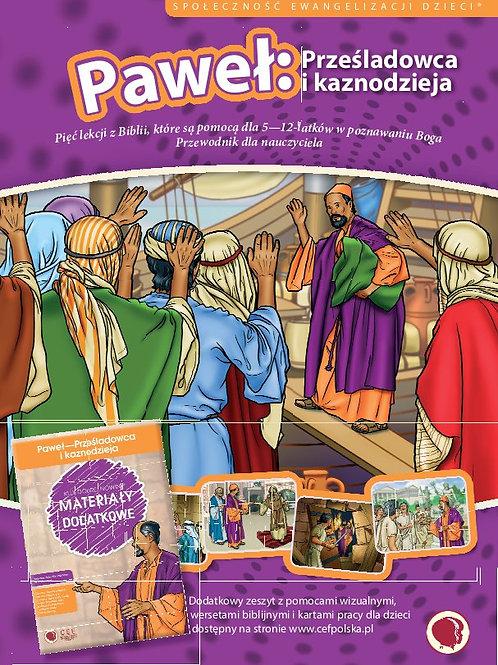 Paweł: prześladowca i kaznodzieja