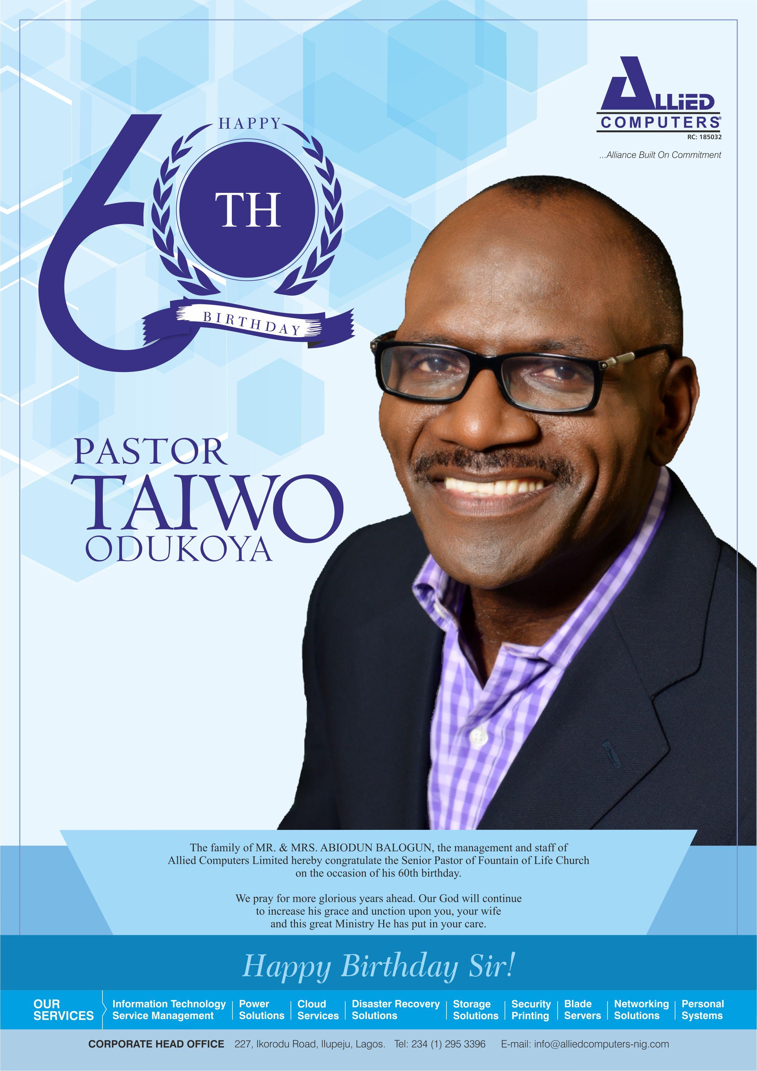 "ALLIED - ""Happy 60TH Pastor Taiwo"""