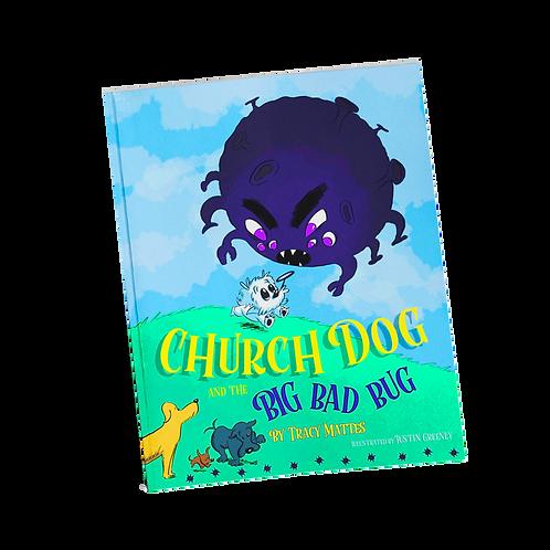 Church Dog & the Big Bad Bug- Hard Cover Book