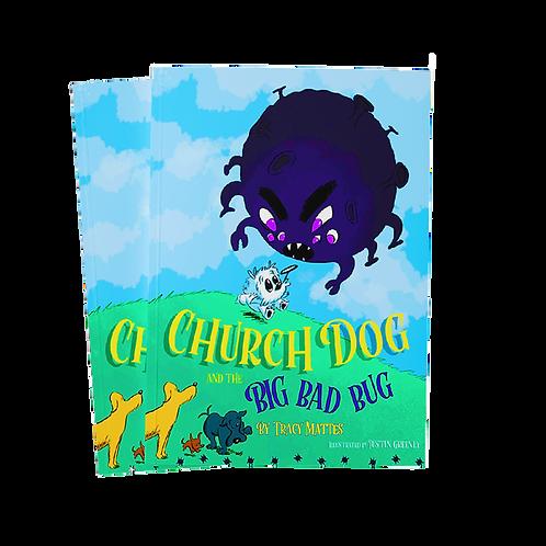 Church Dog & the Big Bad Bug - Soft Cover book