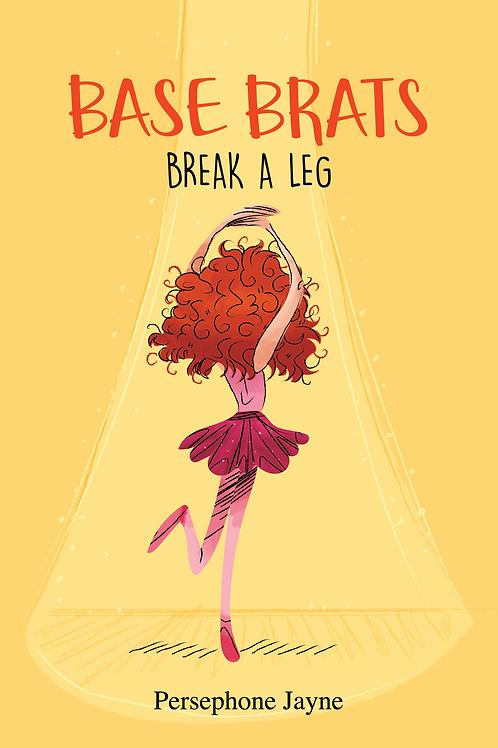 Base Brats: Break A Leg