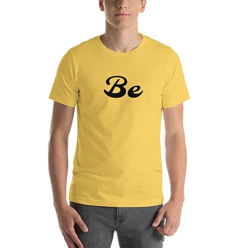 BE- Short-Sleeve Unisex T-Shirt
