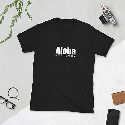 Aloha Everyday!  Short-Sleeve Unisex T-Shirt