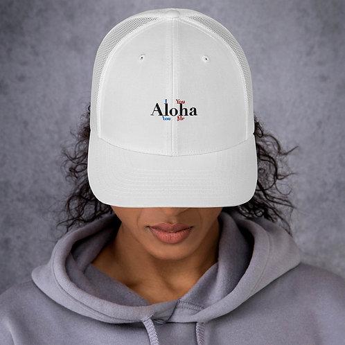 I Aloha You- Trucker Cap