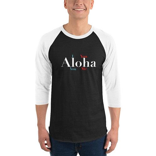 I Aloha You! 3/4 sleeve raglan shirt