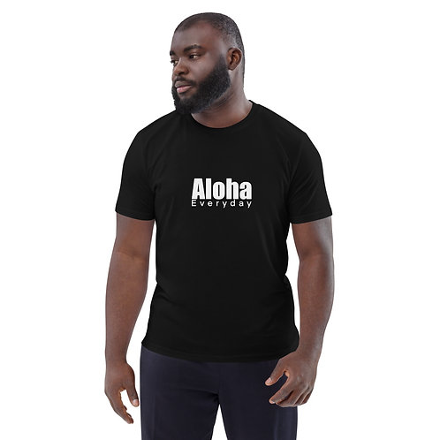 Aloha Everyday- Unisex organic cotton t-shirt