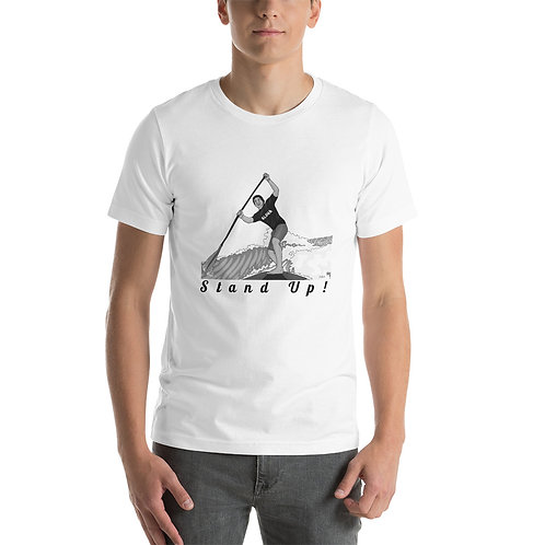 Stand Up!- Short-Sleeve Unisex T-Shirt