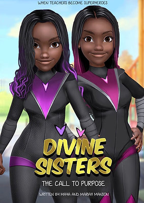Divine Sisters: The Call to Purpose Volume One